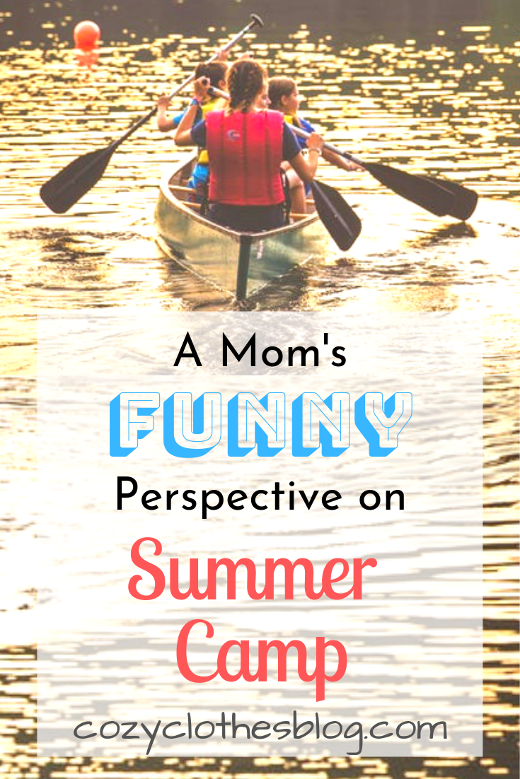 A Mom's Funny Perspective on Summer Camp | https:/cozyclothesblog.com