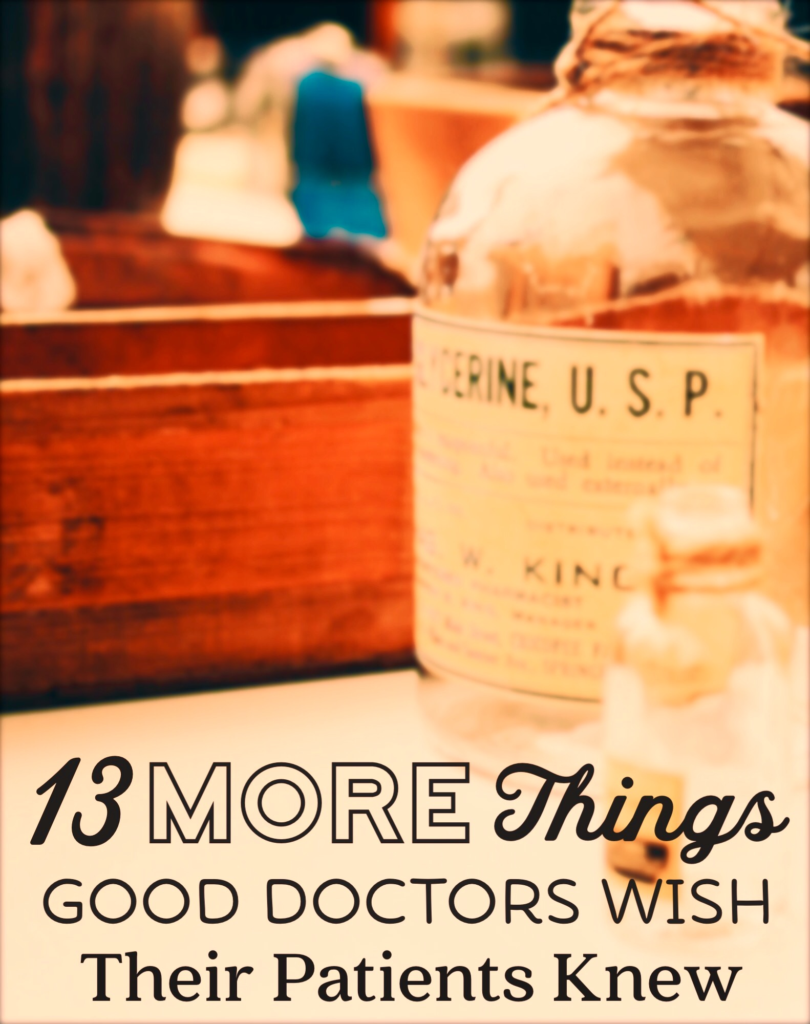 13 More Things Good Doctors Wish Their Patients Knew