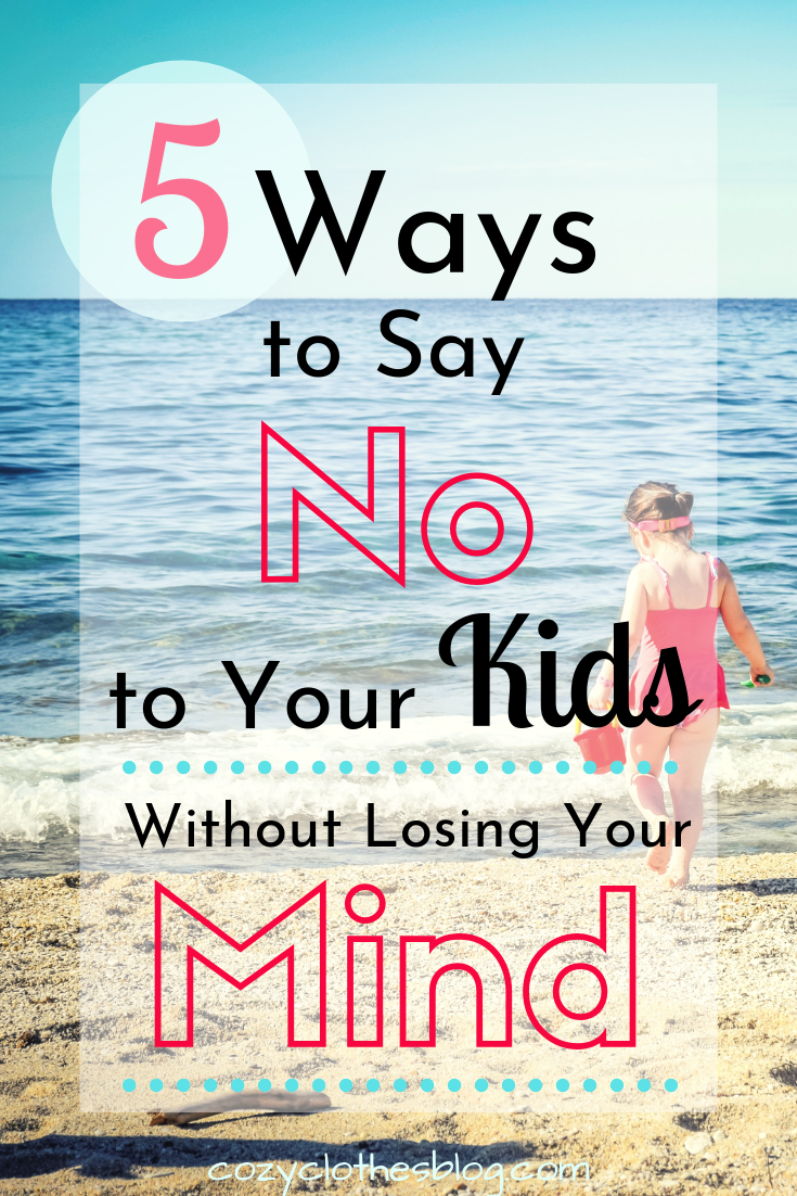 "How to say ""No"" to Your Kids Without Losing Your Mind!How to say ""No"" to Your Kids Without Losing Your Mind! 