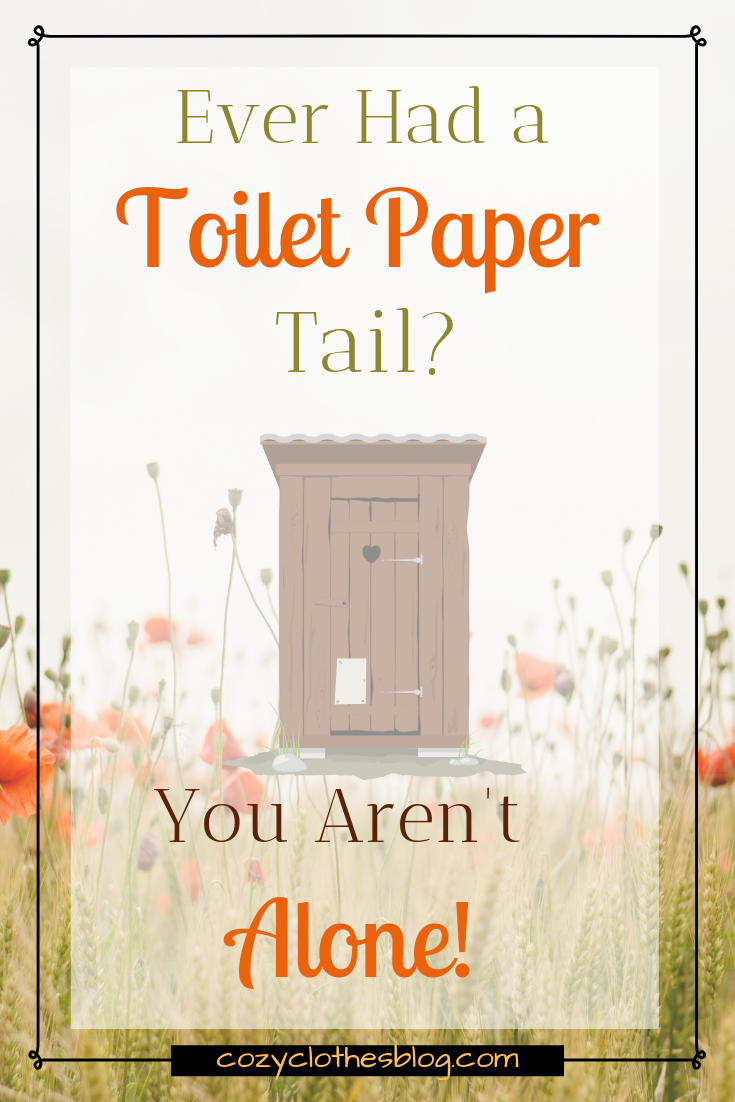 Why I'm Glad I Got Toilet Paper Stuck to the Seat of My Pants | https:/cozyclothesblog.com