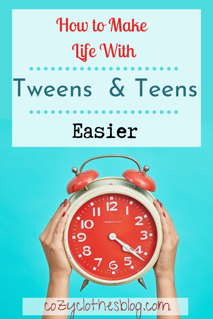 How To Make Your Life (With Tweens/Teens) Easier | https:/cozyclothesblog.com