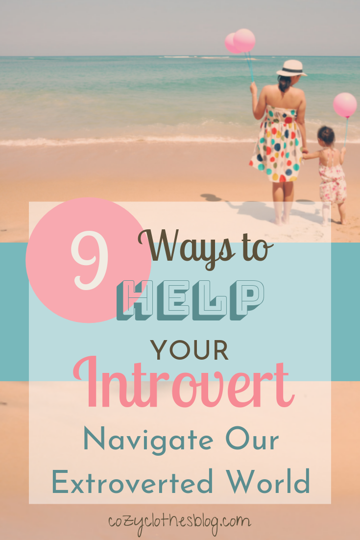 9 Ways to Improve the Life of the Introvert You Love | https:/cozyclothesblog.com